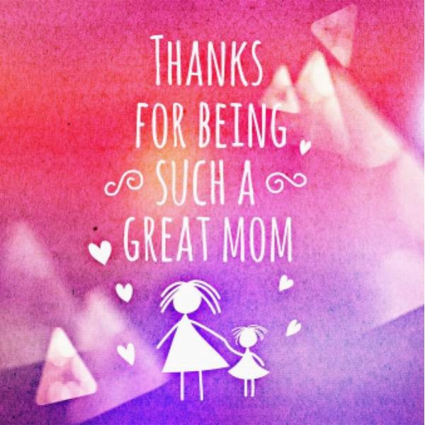 Thanks For Being A Great Mom